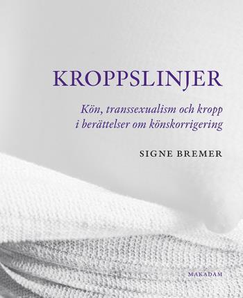 Kroppslinjer - Kön, Transsexualism Och Kropp I Berättelser Om Könskorrigering