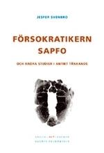Försokratikern Sapfo Och Andra Studier I Antikt Tänkande