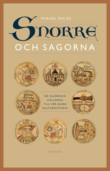 Snorre Och Sagorna - De Isländska Källorna Till Vår Äldre Kulturhistoria