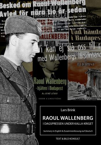 Raoul Wallenberg I Dagspressen Under Kalla Kriget