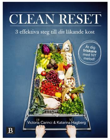 Clean Reset - 3 Effektiva Steg Till Din Läkande Kost