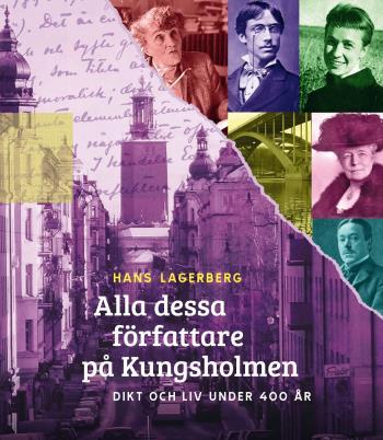 Alla Dessa Författare På Kungsholmen - Dikt Och Liv Under 400 År