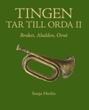 Tingen Tar Till Orda Ii - Bruket, Aludden, Ornö
