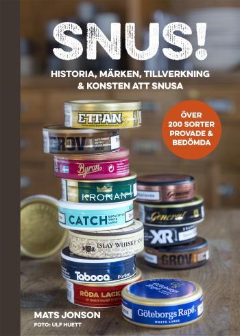 Snus! - Historia, Märken, Tillverkning & Konsten Att Snusa