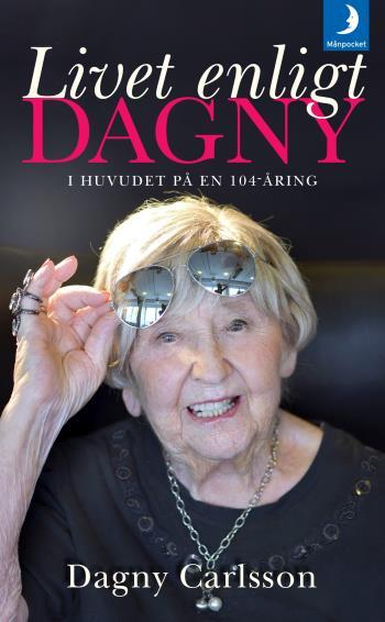 Livet Enligt Dagny - I Huvudet På En 104-åring