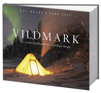 Vildmark - En Överlevnadshandbok I Nordliga Skogar