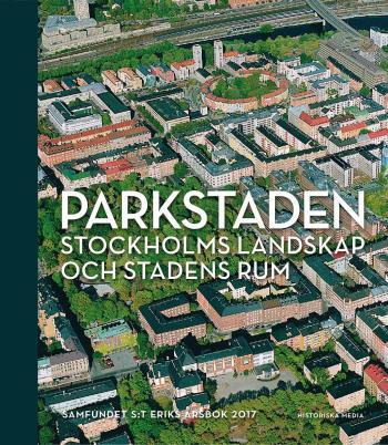 Parkstaden - Stockholms Landskap Och Stadens Rum
