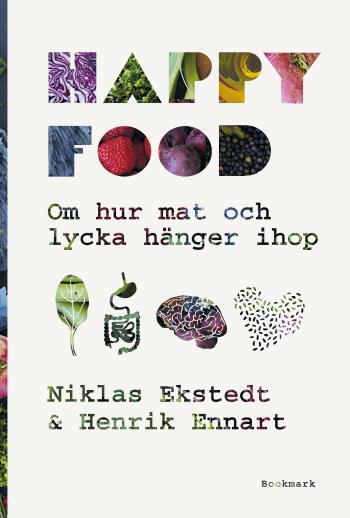 Happy Food - Om Hur Mat Och Lycka Hänger Ihop