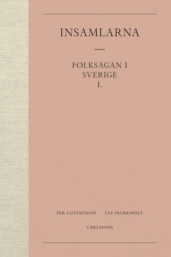 Insamlarna  1. Folksagan I Sverige