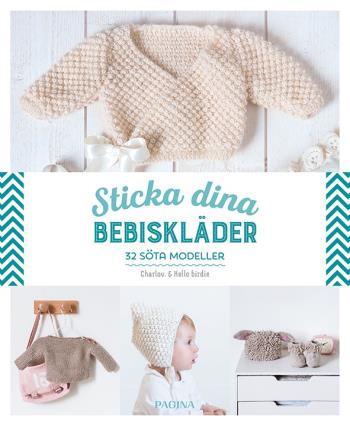 Sticka Dina Bebiskläder - 32 Söta Modeller