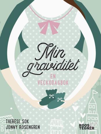 Min Graviditet - En Veckodagbok