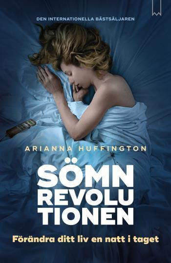 Sömnrevolutionen - Förändra Ditt Liv En Natt I Taget