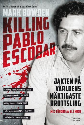 Killing Pablo Escobar - Jakten På Världens Mäktigaste Brottsling