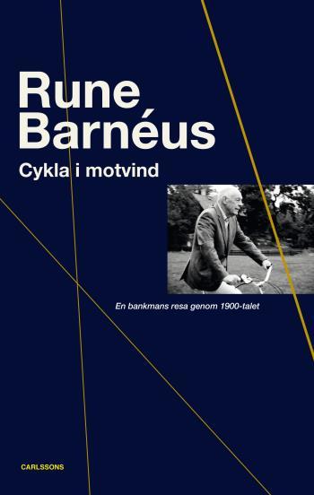 Cykla I Motvind - En Bankmans Resa Genom 1900-talet