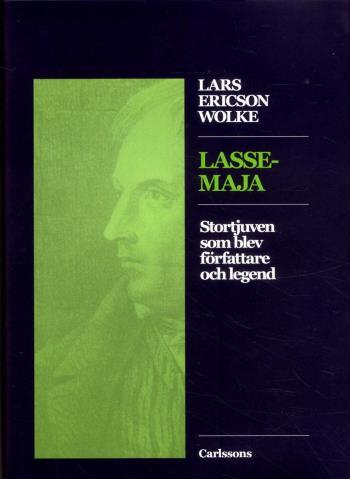Lasse-maja - Stortjuven Som Blev Författare Och Legend