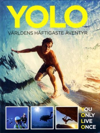 Yolo - Världens Häftigaste Äventyr