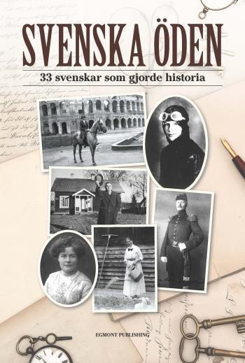 Svenska Öden - 37 Svenskar Som Gjorde Historia