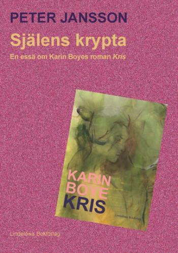 Själens Krypta - En Essä Om Karin Boyes Roman Kris