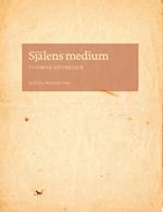 Själens Medium - Skrift Och Subjekt I Nordeuropa Omkring 1500