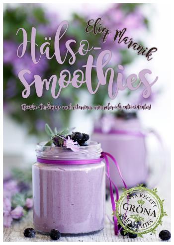 Hälso-smoothies - Boosta Med Vitaminer, Mineraler Och Antioxidanter
