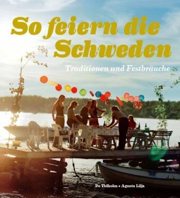 So Feiern Die Sweden - Traditionen Und Festbräuche