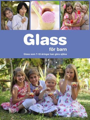 Glass För Barn - Glass Som 7-12-åringar Kan Göra Själva