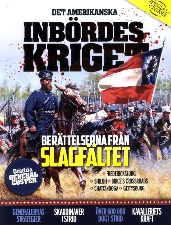 Det Amerikanska Inbördeskriget - Berättelser Från Slagfältet