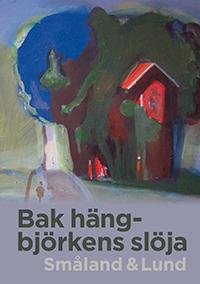 Bak Hängbjörkens Slöja - Småland & Lund