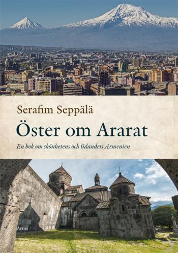 Öster Om Ararat - En Bok Om Skönhetens Och Lidandets Armenien