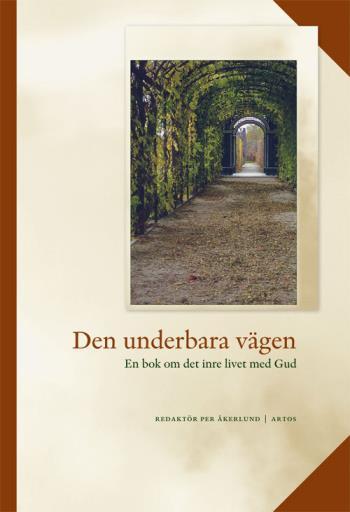 Den Underbara Vägen - En Bok Om Det Inre Livet Med Gud