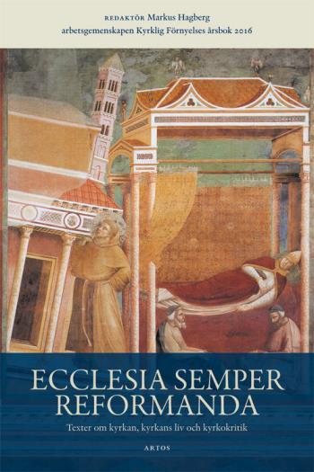 Ecclesia Semper Reformanda - Texter Om Kyrkan, Kyrkans Liv Och Kyrkokritik