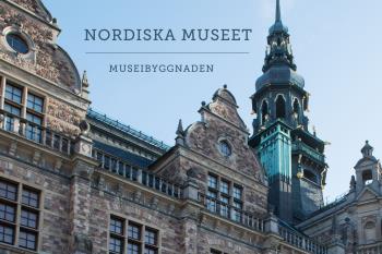 Nordiska Museet - Museibyggnaden