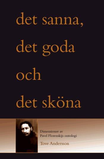 Det Sanna, Det Goda Och Det Sköna - Dimensioner I Pavel Florenskijs Ontologi