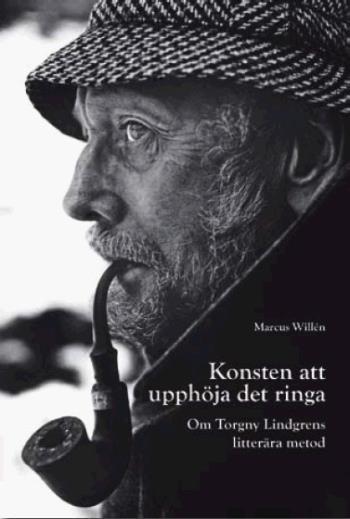 Konsten Att Upphöja Det Ringa - Om Torgny Lindgrens Litterära Metod