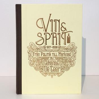Vin & Sprit - Från Politik Till Marknad 1917-2008