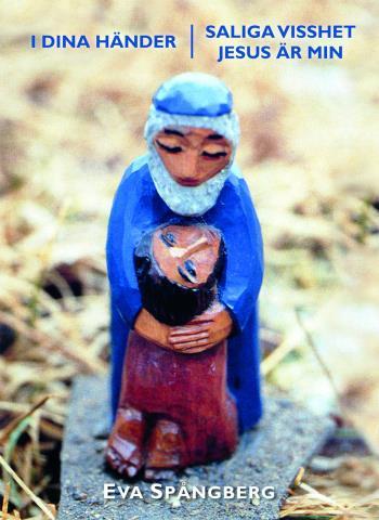 I Dina Händer - Saliga Visshet Jesus Är Min