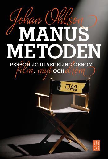 Manusmetoden - Personlig Utveckling Genom Dröm, Film Och Myt
