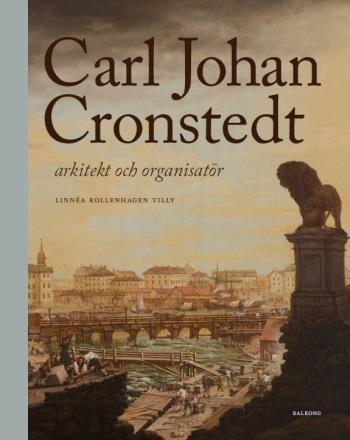 Carl Johan Cronstedt - Arkitekt Och Organisatör