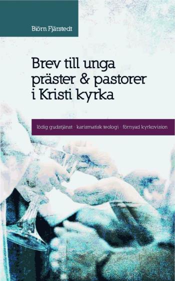 Brev Till Unga Präster Och Pastorer I Kristi Kyrka - Lödig Gudstjänst, Karismatisk Teologi, Förnyad Kyrkovision
