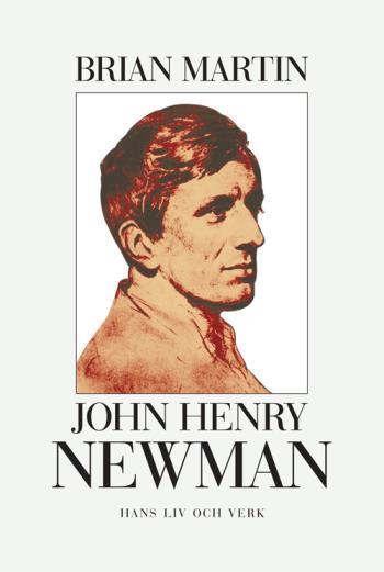 John Henry Newman - Hans Liv Och Verk