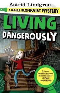 Living Dangerously- A Kalle Blomkvist Mystery
