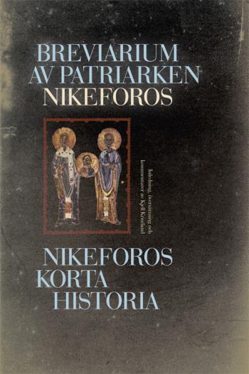 Breviarium Av Patriarken Nikeforos - Nikeforos Korta Historia