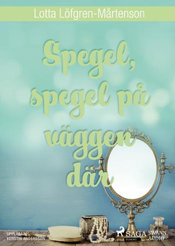 Spegel, Spegel På Väggen Där