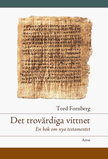Det Trovärdiga Vittnet - En Bok Om Nya Testamentet