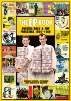 The Ep Book - Swedish Rock & Pop Pressings 1954-1969 2nd Ed