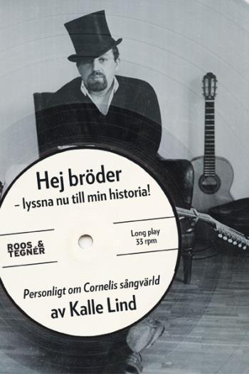 Hej Bröder - Lyssna Nu Till Min Historia! - Personligt Om Cornelis Sångvärld