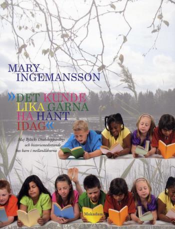 Det Kunde Lika Gärna Ha Hänt Idag - Maj Bylocks Drakskeppstrilogi Och Historiemedvetande Hos Barn I Mellanåldrarna