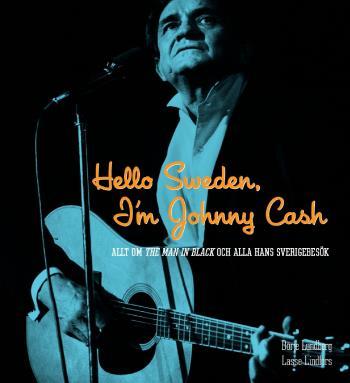 Hello Sweden, I'm Johnny Cash - Allt Om The Man In Black Och Alla Hans Sverigebesök