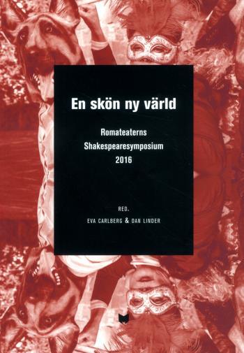 En Skön Ny Värld - A Brave New World - Romateaterns Shakespearesymposium 2016 / A Brave New World - En Skön Ny Värld - Shakespeare Symposium At Romateatern, Gotland 2016