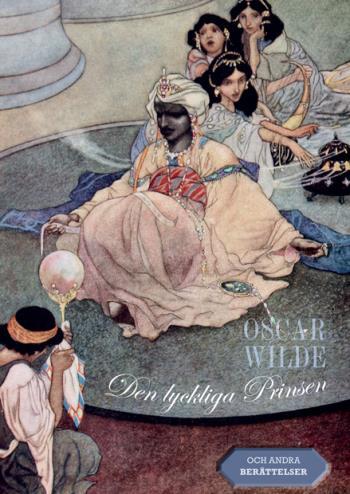 Den Lyckliga Prinsen - Och Andra Berättelser